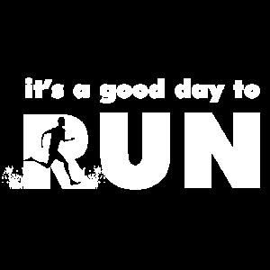 es ist ein guter Tag zu laufen
