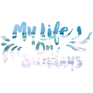 MY LIFE ON SUNDAYS.