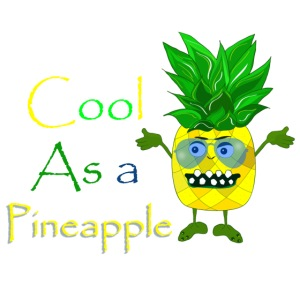 cool as a pineapple