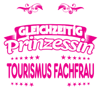 TOURISMUS-FACHFRAU - gleichzeitig Prinzessin