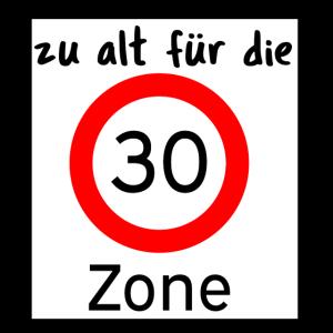 Zu alt für die 30er Zone