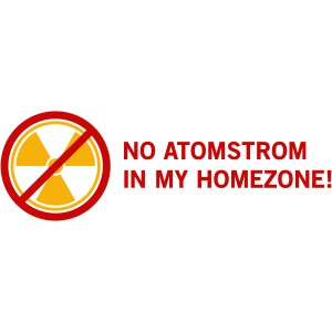 No Atomstrom in my Homezone!