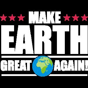 make the earth great again