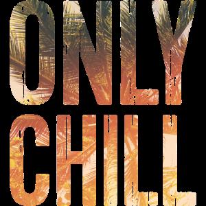 Only Chill - Palmen mit vintage Fotoeffekt