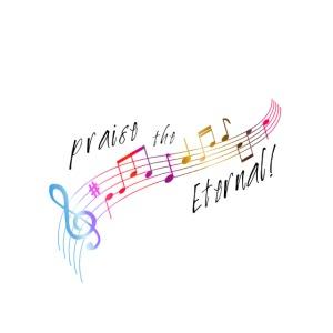praise the eternal