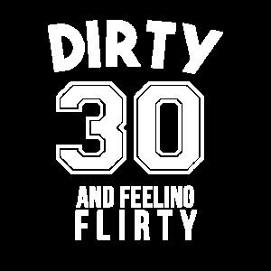 Dirty 30 und Feeling Flirty 30. Geburtstag Geschenk