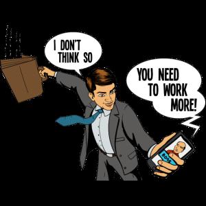 Arbeite mehr
