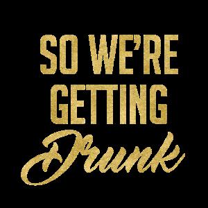 """Brautjungfern """"So werden wir betrunken"""" T-Shirt"""