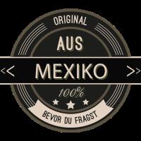 Original aus Mexiko 100%