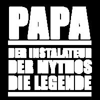 Installateur Papa - Installateur, Mythos, Legende
