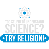 Stupid Understand Science Try Religion