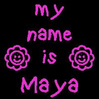 MEIN NAME IST MAYA