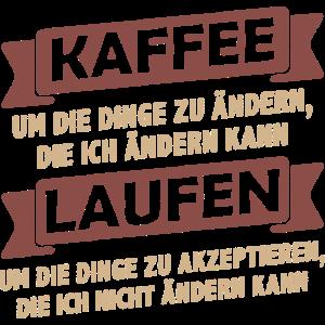 Kaffee Sprüche > Kaffee trinken + Laufen