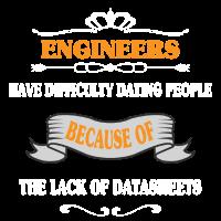 Ingenieure haben Schwierigkeiten Dating Menschen - Funny T-