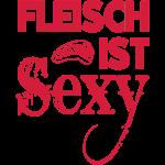 Fleisch ist sexy Meister Griller Grill Fan