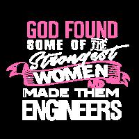 Gott fand stärkste Frauen und machte sie Ingenieure
