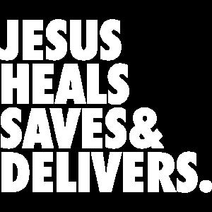 JESUS HEILT, RETTET UND LIEFERT