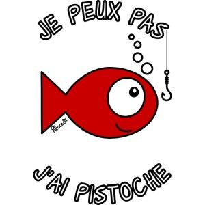 Poisson, J'ai Pistoche