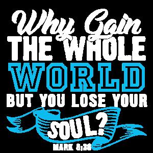 Mark 8:36 - Warum die Welt gewinnen, aber du verlierst die Seele?