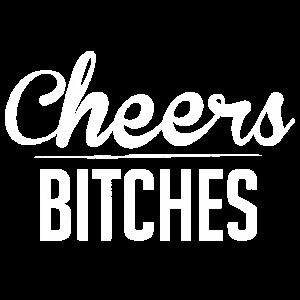 Cheers Bitches Junggesellenabschied