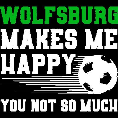 MAKES ME HAPPY Wolfsburg - Wolfsburg makes me happy - you not so much - Wolfsburg,fußballverein,verein,Happy,Happiness,lieben,Fußballmannschaft,Fußball