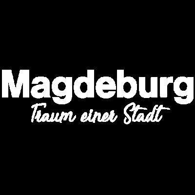 Magdeburg - Traum einer Stadt! - slogan,heimat,städte,stadt,spruch,Magdeburg,träumchen,deutschland,zu hause,traum einer stadt,daheim,ort