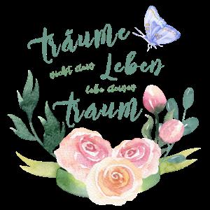 Lebe deinen Traum Blumen Schmetterling Geschenk