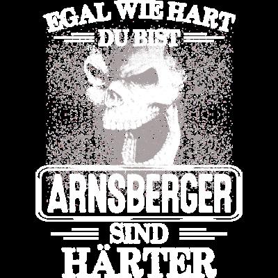 ARNSBERGER - sind härter! - EGAL WIE HART  ZU BIST  ARNSBERGER SIND HÄRTER - härter,festivals2017,Tasse,T-Shirt,Sprüche,Spruch,Pullover,Hoodie,Hart,Geschenk,Geburtstag,Arnsberg,ARNSBERGER