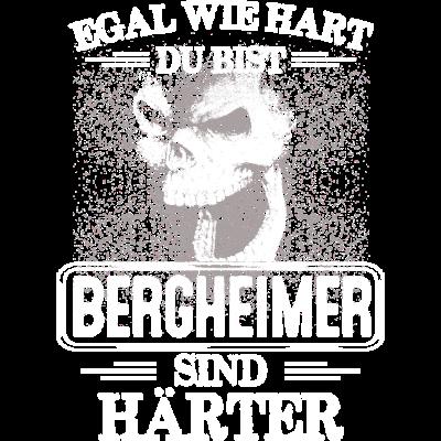 BERGHEIMER -  sind härter - EGAL WIE HART  ZU BIST  BERGHEIMER  SIND HÄRTER - härter,festivals2017,Tasse,T-Shirt,Sprüche,Spruch,Pullover,Hoodie,Hart,Geschenk,Geburtstag,BERGHEIM