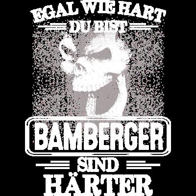 BAMBERGER - sind härter! - EGAL WIE HART  ZU BIST  BAMBERGER SIND HÄRTER - härter,festivals2017,Tasse,T-Shirt,Sprüche,Spruch,Pullover,Hoodie,Hart,Geschenk,Geburtstag,BAMBERG