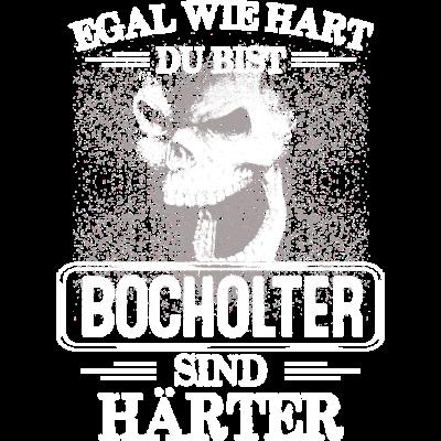 BOCHOLTER - sind härter! - EGAL WIE HART  ZU BIST  BOCHOLTER SIND HÄRTER - härter,festivals2017,Tasse,T-Shirt,Sprüche,Spruch,Pullover,Hoodie,Hart,Geschenk,Geburtstag,BOCHOLT