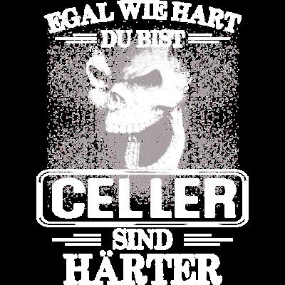 CELLER -  sind härter! -  EGAL WIE HART  ZU BIST  CELLER SIND HÄRTER - härter,festivals2017,Tasse,T-Shirt,Sprüche,Spruch,Pullover,Hoodie,Hart,Geschenk,Geburtstag,CELLE