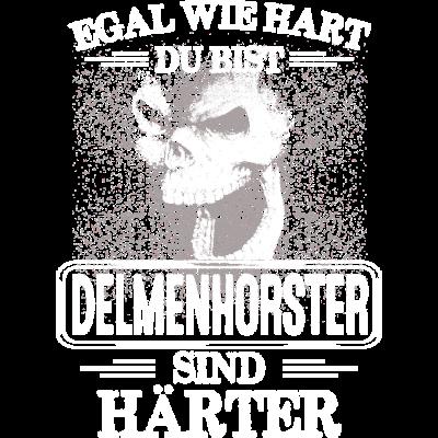 DELMENHORSTER - härter - EGAL WIE HART  ZU BIST  DELMENHORSTER SIND HÄRTER - härter,festivals2017,Tasse,T-Shirt,Sprüche,Spruch,Pullover,Hoodie,Hart,Geschenk,Geburtstag,DELMENHORST