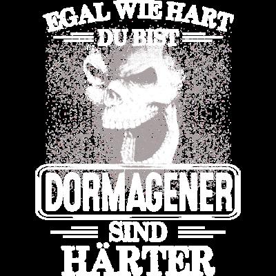 DORMAGENER - sind härter! - EGAL WIE HART  ZU BIST  DORMAGENER SIND HÄRTER - härter,festivals2017,Tasse,T-Shirt,Sprüche,Spruch,Pullover,Hoodie,Hart,Geschenk,Geburtstag,DORMAGEN