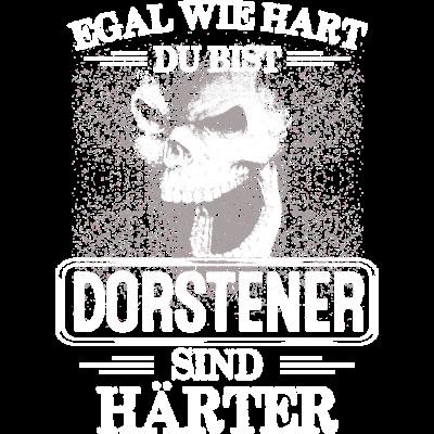 DORSTENER - sind härter! - EGAL WIE HART  ZU BIST  DORSTENER SIND HÄRTER - härter,festivals2017,Tasse,T-Shirt,Sprüche,Spruch,Pullover,Hoodie,Hart,Geschenk,Geburtstag,DORSTEN