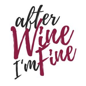 After Wine I'm Fine