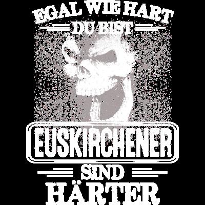 EUSKIRCHENER - härter -  EGAL WIE HART  ZU BIST  EUSKIRCHENER SIND HÄRTER - härter,festivals2017,Tasse,T-Shirt,Sprüche,Spruch,Pullover,Hoodie,Hart,Geschenk,Geburtstag,EUSKIRCHEN