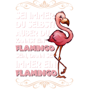 Lustiger Flamingo Spruch Vogel Geschenk