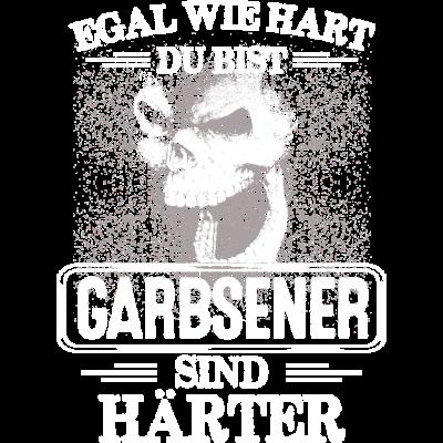 GARBSENER - sind härter!  -  EGAL WIE HART  ZU BIST  GARBSENER SIND HÄRTER - härter,festivals2017,Tasse,T-Shirt,Sprüche,Spruch,Pullover,Hoodie,Hart,Geschenk,Geburtstag,GARBSEN