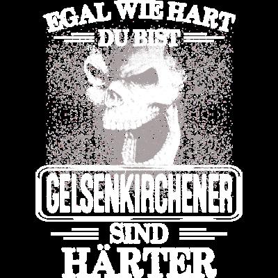 GELSENKIRCHENER - härter - EGAL WIE HART  ZU BIST  GELSENKIRCHENER SIND HÄRTER - härter,festivals2017,Tasse,T-Shirt,Sprüche,Spruch,Pullover,Hoodie,Hart,Geschenk,Geburtstag,GELSENKIRCHEN