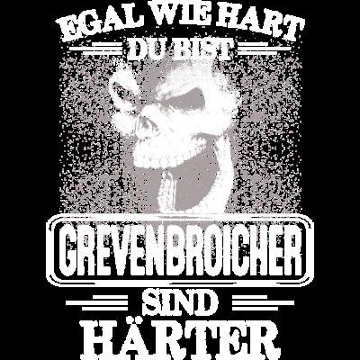 GREVENBROICHER - härter -  EGAL WIE HART  ZU BIST  GREVENBROICHER SIND HÄRTER - härter,festivals2017,Tasse,T-Shirt,Sprüche,Spruch,Pullover,Hoodie,Hart,Geschenk,Geburtstag,GREVENBROICH