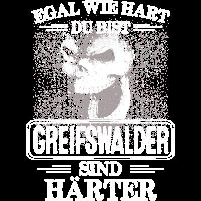 GREIFSWALDER - sind härte -  EGAL WIE HART  ZU BIST  GREIFSWALDER  SIND HÄRTER - härter,festivals2017,Tasse,T-Shirt,Sprüche,Spruch,Pullover,Hoodie,Hart,Geschenk,Geburtstag,GREIFSWALD
