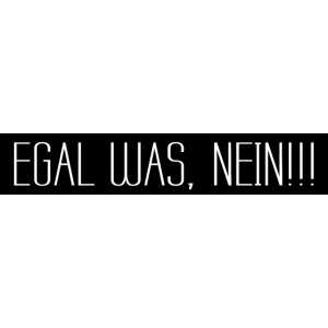 Egal was, NEIN !!! 001 AllroundDesigns