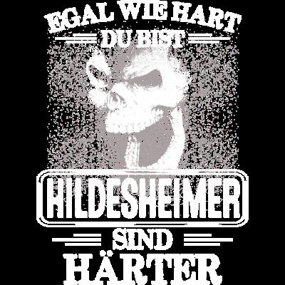 HILDESHEIMER - härter - EGAL WIE HART  ZU BIST  HILDESHEIMER SIND HÄRTER - härter,festivals2017,Tasse,T-Shirt,Sprüche,Spruch,Pullover,Hoodie,Hart,HILDESHEIM,Geschenk,Geburtstag