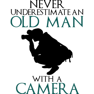 Never Underestimate Old Man with Camera - lustig