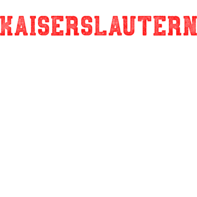 MAKES ME HAPPY Kaiserslautern - KAISERSLAUTERN makes me happy - you not so much - rheinlandpfalz,pfalz,lieben,kaiserslautern,fußballverein,Kaiserslautern,Fußballmannschaft