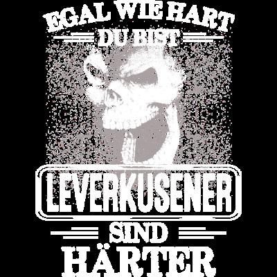 LEVERKUSENER - härter  - EGAL WIE HART  DU BIST  LEVERKUSENER SIND HÄRTER  - härter,festivals2017,Tasse,T-Shirt,Sprüche,Spruch,Pullover,LEVERKUSEN,Hoodie,Hart,Geschenk,Geburtstag