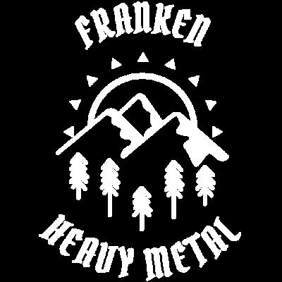Franken Shirt - Fränkisch - Du bist Franke also fränkisch. Hier ist dein Shirt - Franken,bier,berge,erlangen,Metal (Musik),brauerei,wald,kitzmann,bamberg,zelten,würzburg,fränkisch,camping