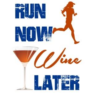 Run Now Wine Later