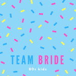 Team bride 80s kids